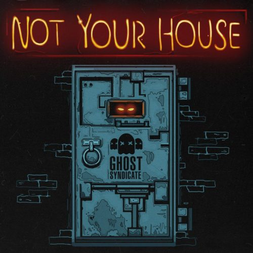 NOT YOUR HOUSE, Ghost Syndicate, Sample Pack, Loops & One Shots